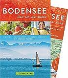 Bruckmann Reiseführer Bodensee: Zeit für das Beste. Highlights, Geheimtipps, Wohlfühladressen. Inklusive Faltkarte zum Herausnehmen.