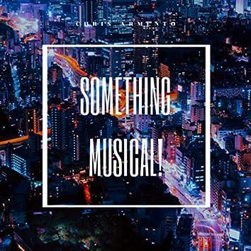 Something Musical!