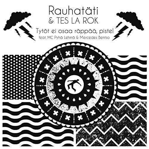 Rauhatäti & Tes La Rok feat. MC Pyhä Lehmä & Mercedes Bentso