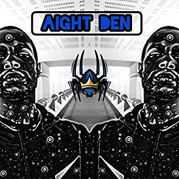 Aight Den, Pt. 2