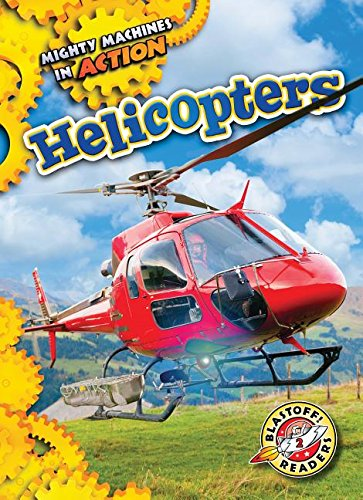 Helicopters (Mighty Machines in Action)