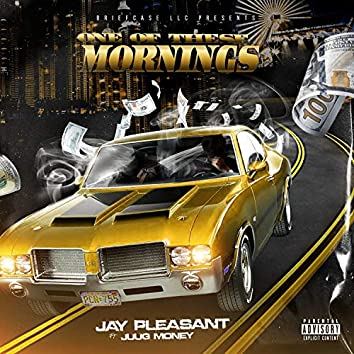 ONE OF THESE MORNINGS (feat. JUUG MONEY)