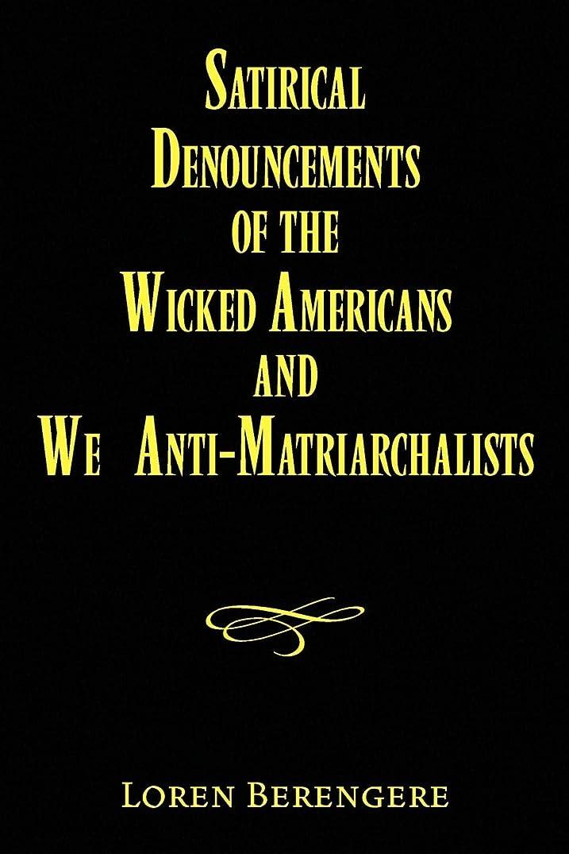 浸漬ある民間人Satirical Denouncements of the Wicked Americans and We Anti-matriarchalists