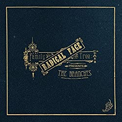 The Family Tree: The Branches by Radical Face (2013-05-04)