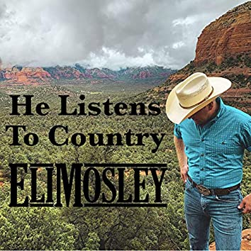 He Listens to Country