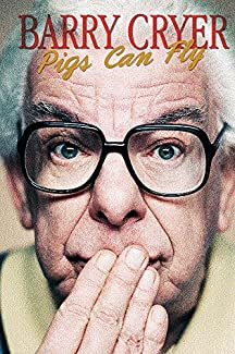 Barry Cryer - Pigs Can Fly