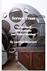 Screen Team: The Movies of Jack Lemmon and Walter Matthau Kindle Edition