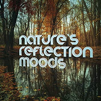 Nature's Reflection Moods