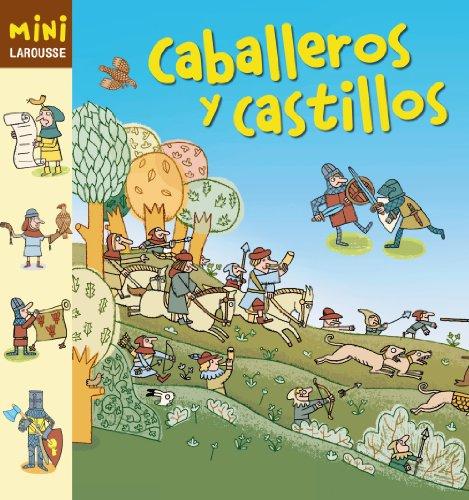 Caballeros y Castillos (Larousse - Infantil / Juvenil - Castellano - A