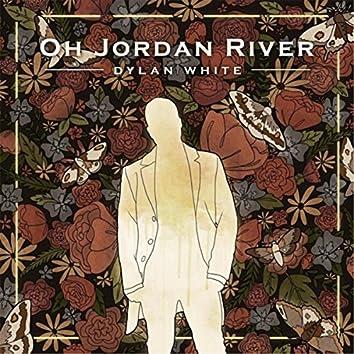 Oh Jordan River