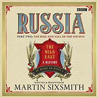 Russia: Part Two: The Rise and Fall of the Soviets                   By:                                                                                                                                 Martin Sixsmith                               Narrated by:                                                                                                                                 Martin Sixsmith                      Length: 5 hrs and 44 mins     67 ratings     Overall 4.6