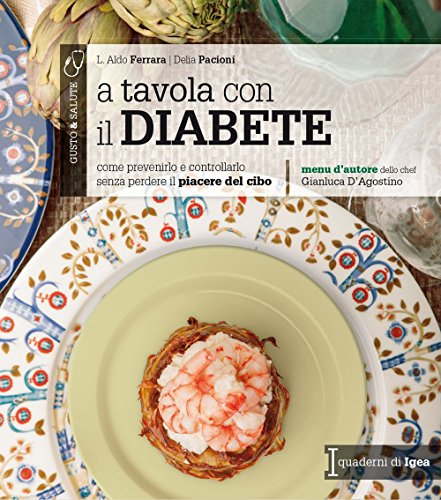A tavola con il diabete. Come prevenirlo e controllarlo senza perdere il piacere del cibo