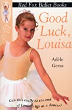 Good Luck, Louisa!: Little Swan Ballet Book 6 (Red Fox Ballet Books)
