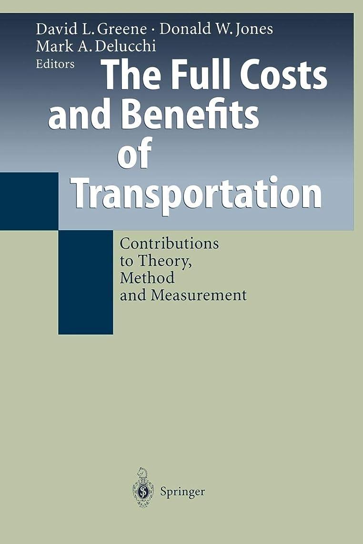 通り爆発する贅沢なThe Full Costs and Benefits of Transportation: Contributions to Theory, Method and Measurement