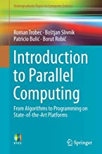 Introduction to Parallel Computing: From Algorithms to Programming on State-of-the-Art Platforms (Undergraduate Topics in ...