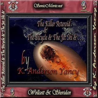 The Killer Asteroid & the Bicycle & the Jet Ski &... audiobook cover art