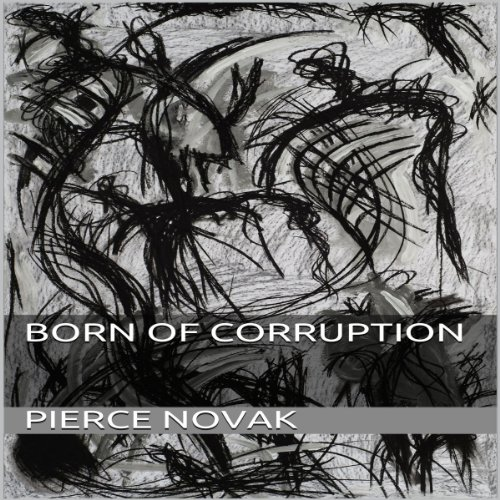 Born of Corruption audiobook cover art