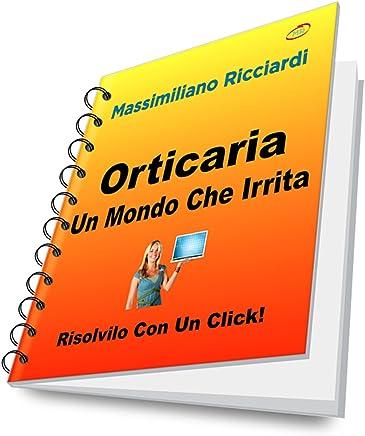 Orticaria: Un Mondo Che Irrita (Risolvilo con un Click! Vol. 20)