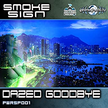 Smoke Sign - Dazed Goodbye SP
