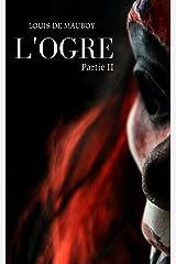 L'Ogre: partie II Format Kindle