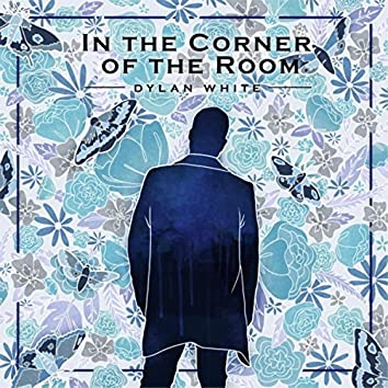 In the Corner of the Room