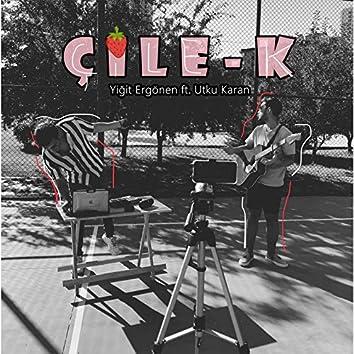 Çile-k (feat. Utku Karan)