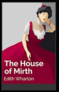 The House of Mirth By Edith Wharton (Literature & Fiction) [Illustrated]