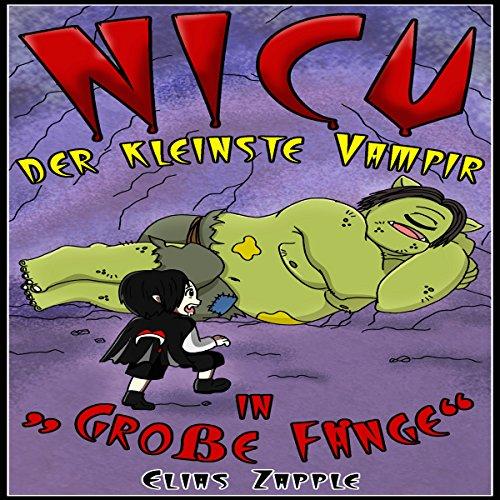 Nicu: der Kleinste Vampir: in Große Fänge cover art