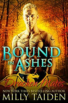 Bound in Ashes: Paranormal BBW Shapeshifter Dragon Romance (Drachen Mates Book 4) by [Milly Taiden]
