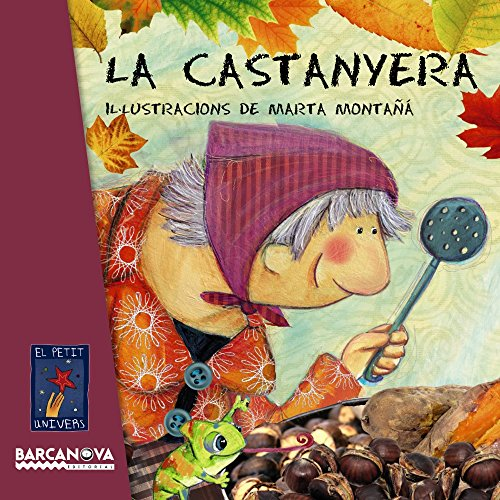 La castanyera (Llibres Infantils I Juvenils - El Petit Univers)