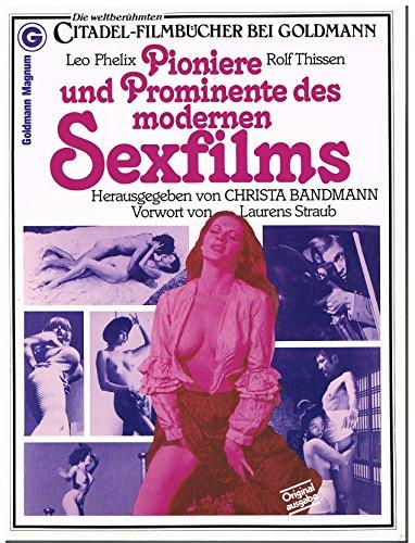Pioniere und Prominente des modernen Sexfilms.