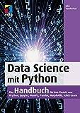 Data Science mit Python: Das Handbuch für den Einsatz von IPython, Jupyter, NumPy, Pandas, Matplotlib und Scikit-Learn (mitp Professional) - Jake VanderPlas