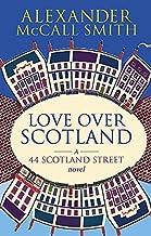 Love Over Scotland, Vol.3 (44 Scotland Street series) by McCall Smith, Alexander (2007) Paperback