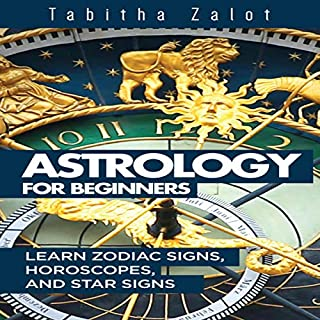 Astrology for Beginners     Learn Zodiac Signs, Horoscopes and Star Signs (Understanding You and Your Future, Book 7)              著者:                                                                                                                                 Tabitha Zalot                               ナレーター:                                                                                                                                 Laura A Bailey                      再生時間: 38 分     レビューはまだありません。     総合評価 0.0