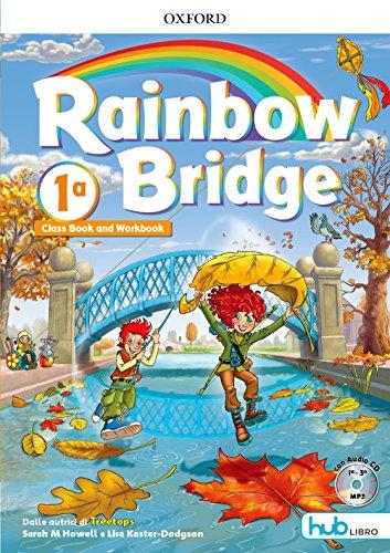 Rainbow bridge. Workbook e Cb. Con Hub kids. Per la Scuola elementare. Con ebook. Con espansione online [Lingua inglese]: 1