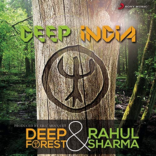 Deep Forest & Rahul Sharma