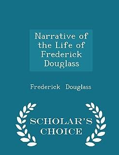 Narrative of the Life of Frederick Douglass - Scholar's Choice Edition