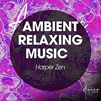 Ambient Relaxing Music