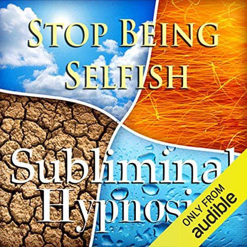 Couverture de Stop Being Selfish Subliminal Affirmations