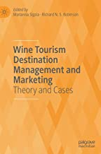 Wine Tourism Destination Management and Marketing, Volume 2: Theory and Cases