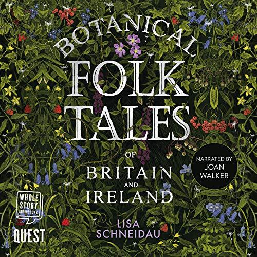 Botanical Folk Tales of Britain and Ireland Audiobook By Lisa Schneidau cover art