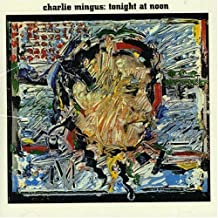 Mingus, Charles Tonight At Noon Mainstream Jazz