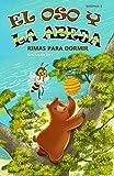 El Oso y La Abeja: Rimas Para Dormir (Bear & Bee Bedtime Stories nº 10)
