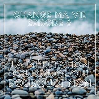 La méditation. Pourquoi oui pourquoi non     Change ma vie 6              De :                                                                                                                                 Clotilde Dusoulier                               Lu par :                                                                                                                                 Clotilde Dusoulier                      Durée : 14 min     113 notations     Global 4,8