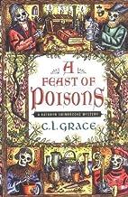 A Feast of Poisons (Kathryn Swinbrooke Mystery) by Grace, C.L. (2004) Hardcover