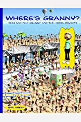 Where's Granny?: Seek and find Granny and the hidden objects. Paperback