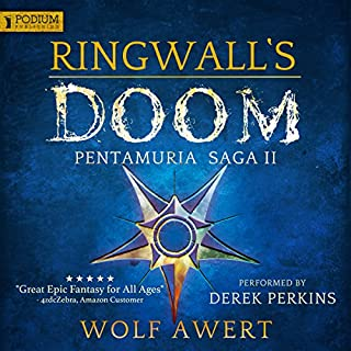 Ringwall's Doom     Pentamuria Saga, Book 2              By:                                                                                                                                 Wolf Awert,                                                                                        Jonathan Brunjes - translator                               Narrated by:                                                                                                                                 Derek Perkins                      Length: 18 hrs and 47 mins     226 ratings     Overall 4.5