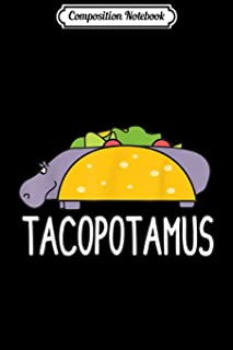 Composition Notebook: Tacopotamus Hippo Taco Food Hippopotamus Cute Animal Journal/Notebook Blank Lined Ruled 6x9 100 Pages