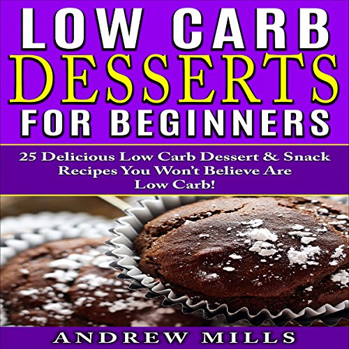 Low Carb Desserts for Beginners audiobook cover art