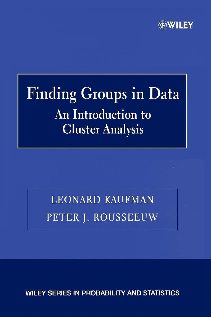貧困不当服を片付けるFinding Groups in Data: An Introduction to Cluster Analysis (Wiley Series in Probability and Statistics)
